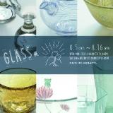 『GLASS 展 -夏-』〜予告〜